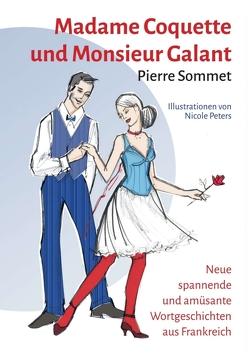 Madame Coquette und Monsieur Galant von Peters,  Nicole, Sommet,  Pierre