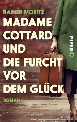 Madame Cottard und die Furcht vor dem Glück von Moritz,  Rainer