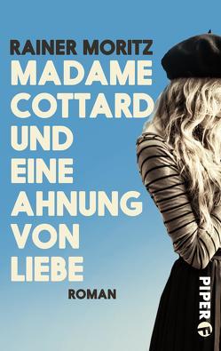 Madame Cottard und eine Ahnung von Liebe von Moritz,  Rainer
