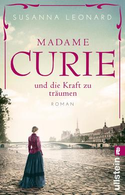 Madame Curie und die Kraft zu träumen von Leonard,  Susanna