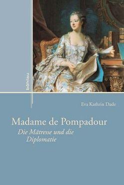 Madame de Pompadour von Dade,  Eva Kathrin