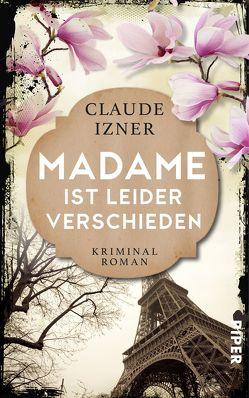 Madame ist leider verschieden von Izner,  Claude, Wurster,  Gaby