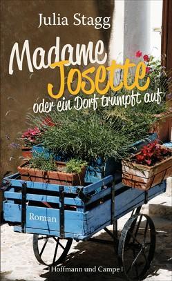 Madame Josette oder ein Dorf trumpft auf von Naujokat,  Angelika, Stagg,  Julia