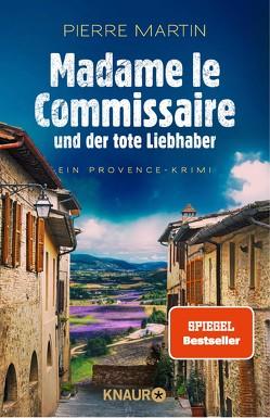 Madame le Commissaire und der tote Liebhaber von Martin,  Pierre