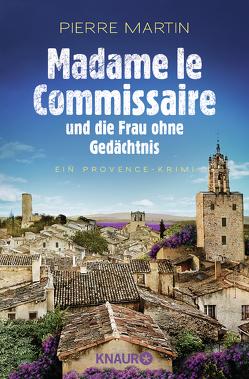 Madame le Commissaire und die Frau ohne Gedächtnis von Martin,  Pierre
