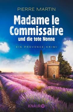 Madame le Commissaire und die tote Nonne von Martin,  Pierre