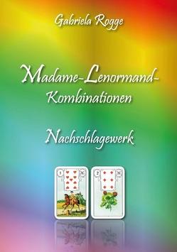 Madame-Lenormand-Kombinationen von Rogge,  Gabriela