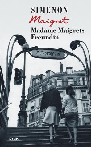Madame Maigrets Freundin von Brands,  Bärbel, Camilleri,  Andrea, Klau,  Barbara, Simenon,  Georges, Wille,  Hansjürgen