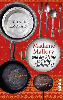 Madame Mallory und der kleine indische Küchenchef von Köpfer,  Monika, Morais,  Richard C.