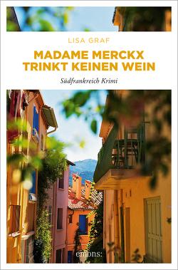 Madame Merckx  trinkt keinen Wein von Graf-Riemann,  Lisa