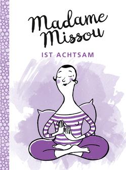 Madame Missou ist achtsam von Große-Holtforth,  Isabel, Missou,  Madame