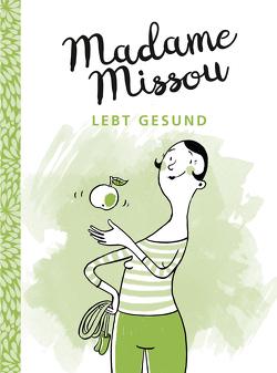 Madame Missou lebt gesund von Große-Holtforth,  Isabel, Missou,  Madame