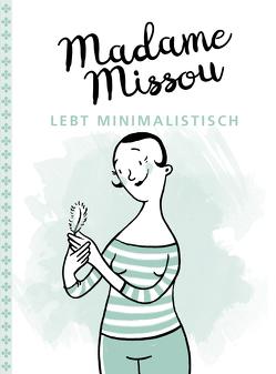 Madame Missou lebt minimalistisch von Große-Holtforth,  Isabel, Missou,  Madame