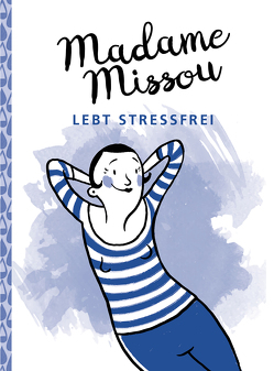 Madame Missou lebt stressfrei von Große-Holtforth,  Isabel, Missou,  Madame