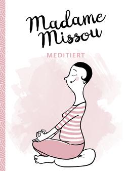 Madame Missou meditiert von Große-Holtforth,  Isabel, Missou,  Madame