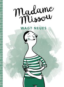 Madame Missou wagt Neues von Große-Holtforth,  Isabel, Missou,  Madame