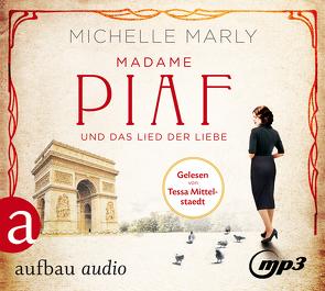 Madame Piaf und das Lied der Liebe von Marly,  Michelle, Mittelstaedt,  Tessa