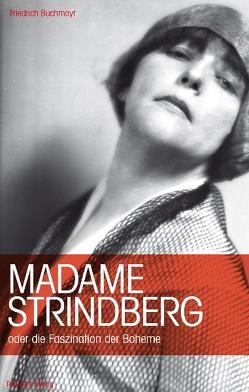 Madame Strindberg von Buchmayr,  Friedrich