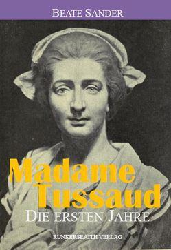 Madame Tussaud – die ersten Jahre von Sander,  Beate
