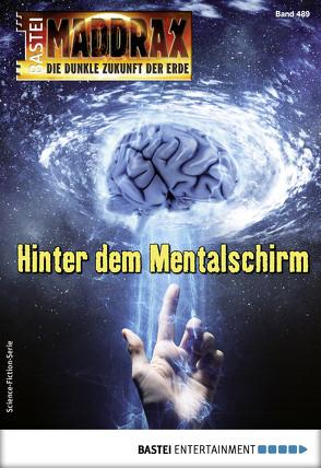 Maddrax 489 – Science-Fiction-Serie von Vennemann,  Sascha