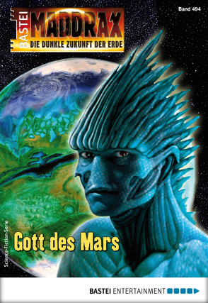 Maddrax 494 – Science-Fiction-Serie von Paradigi,  Jana