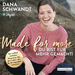Made for more – Du bist für mehr gemacht von Schwandt,  Dana
