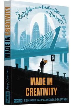 Made in Creativity von Gaertner,  Andreas, Rapp,  Reinhold