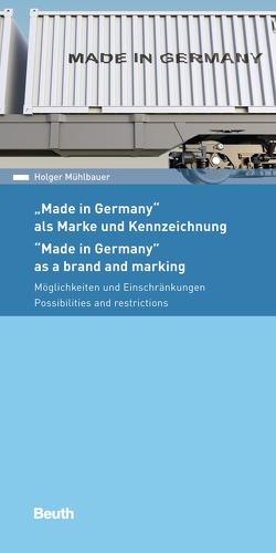 Made in Germany – als Marke und Kennzeichnung von Mühlbauer,  Holger