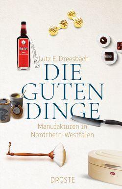 Die guten Dinge von Dreesbach,  Lutz E.
