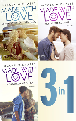 Made with Love – Alle 3 Bände in einem E-Book von Michaels,  Nicole, Pannen,  Stephanie