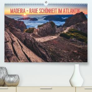 MADEIRA – RAUE SCHÖNHEIT IM ATLANTIK (Premium, hochwertiger DIN A2 Wandkalender 2020, Kunstdruck in Hochglanz) von Claude Castor,  Jean