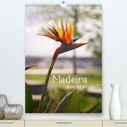 Madeira – wiederentdeckt (Premium, hochwertiger DIN A2 Wandkalender 2020, Kunstdruck in Hochglanz) von Weber,  Philipp