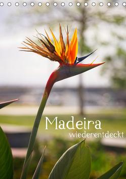 Madeira – wiederentdeckt (Tischkalender 2020 DIN A5 hoch) von Weber,  Philipp