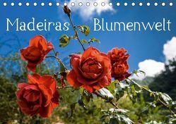 Madeiras Blumenwelt (Tischkalender 2019 DIN A5 quer) von Woehlke,  Juergen