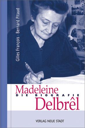 Madeleine Delbrêl von François,  Gilles, Pitaud,  Bernhard, Schleinzer,  Annette