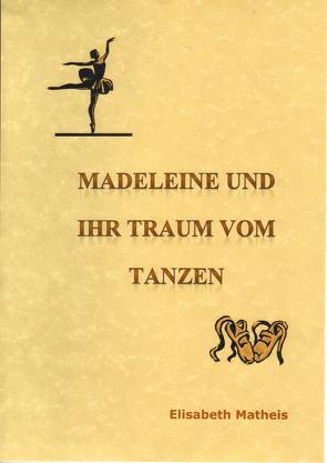 Madeleine und ihr Traum vom Tanzen Schreibschrift von Matheis,  Elisabeth
