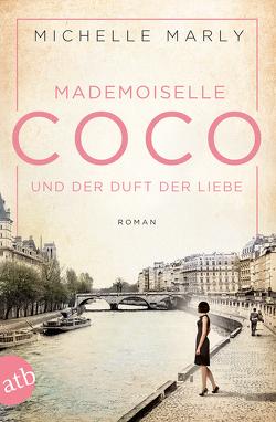 Mademoiselle Coco und der Duft der Liebe von Marly,  Michelle