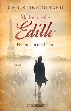 Mademoiselle Edith – Hymne an die Liebe von Girard,  Christine