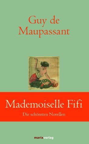 Mademoiselle Fifi von Maupassant,  Guy de