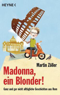 Madonna, ein Blonder! von Zöller,  Martin