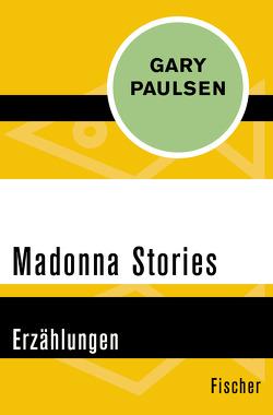 Madonna Stories von Jakobeit,  Brigitte, Paulsen,  Gary