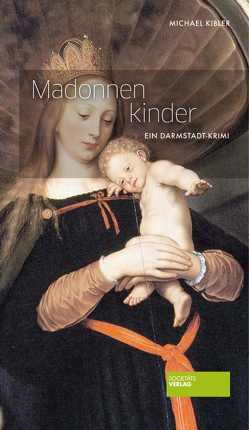 Madonnenkinder von Kibler,  Michael