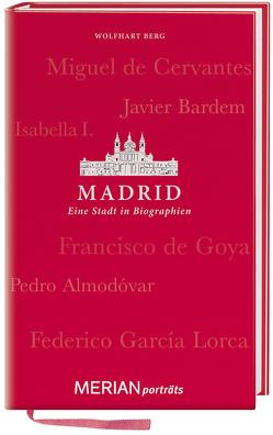 Madrid. Eine Stadt in Biographien von Berg,  Wolfhart