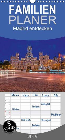 Madrid entdecken – Familienplaner hoch (Wandkalender 2019 , 21 cm x 45 cm, hoch) von hessbeck.fotografix