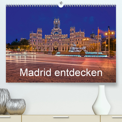 Madrid entdecken (Premium, hochwertiger DIN A2 Wandkalender 2021, Kunstdruck in Hochglanz) von hessbeck.fotografix
