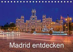 Madrid entdecken (Tischkalender 2019 DIN A5 quer) von hessbeck.fotografix,  k.A.