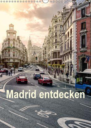 Madrid entdecken (Wandkalender 2018 DIN A3 hoch) von hessbeck.fotografix