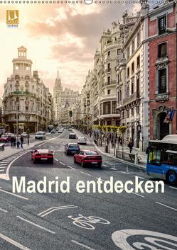 Madrid entdecken (Wandkalender 2019 DIN A2 hoch) von Becker,  Stefan