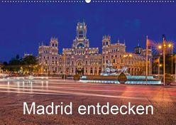Madrid entdecken (Wandkalender 2019 DIN A2 quer) von hessbeck.fotografix,  k.A.