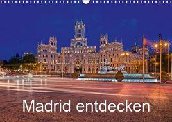 Madrid entdecken (Wandkalender 2019 DIN A3 quer) von hessbeck.fotografix,  k.A.